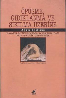 Adam Phillips Öpüşme, Gıdıklanma ve Sıkılma Üzerine Pdf